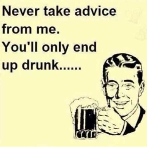 why you should take my advice