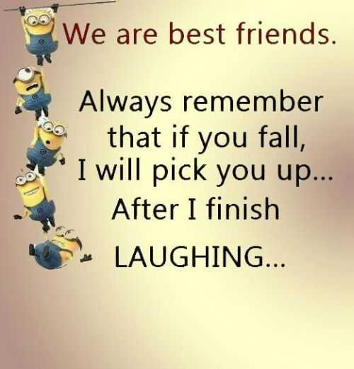 Funny I Love You Quotes For Best Friends : The Funniest Minion Quotes Of The Week