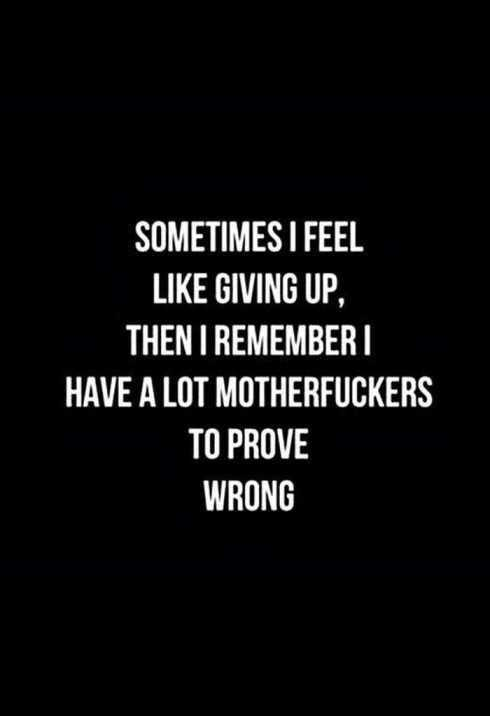 27 Of The Best Motivational Quotes Ever - sometimes i feel like giving up, then i remember