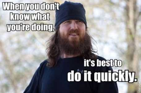 when-you-dont-know-what-youre-doing-duck-dynasty