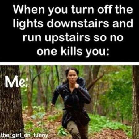 when you turn off the lights and run downstairs