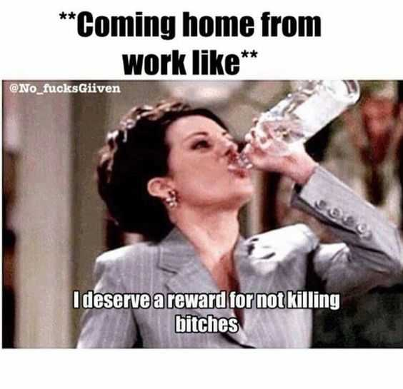 woman in suit drinking vodka from bottle with caption coming from work like i deserve a reward for not killing biachtes