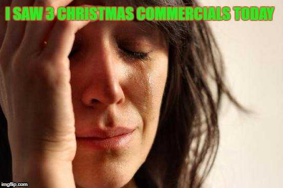 early christmas decorations meme - christmas ads