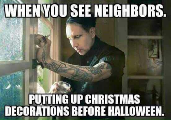 early christmas decorations meme - neighbors