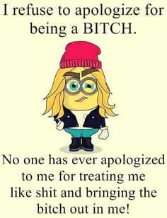 minions pictures - apologize for being a b*tch