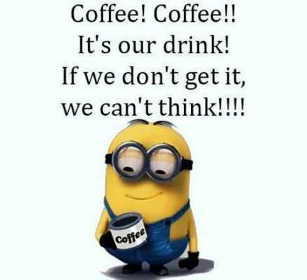 31 Funny Laugh-out-Loud Minions Pictures - coffee