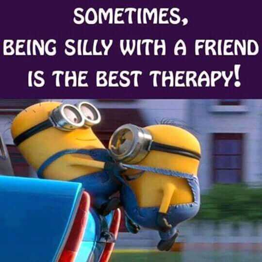 snarky minions remark about being silly with friends