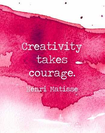 inspiring Motivational Quotes - creativity takes courage