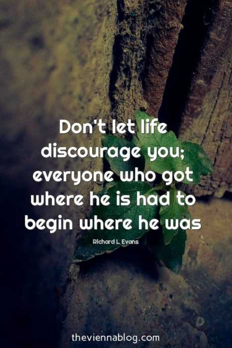 Motivational Quotes - don't let life discourage you