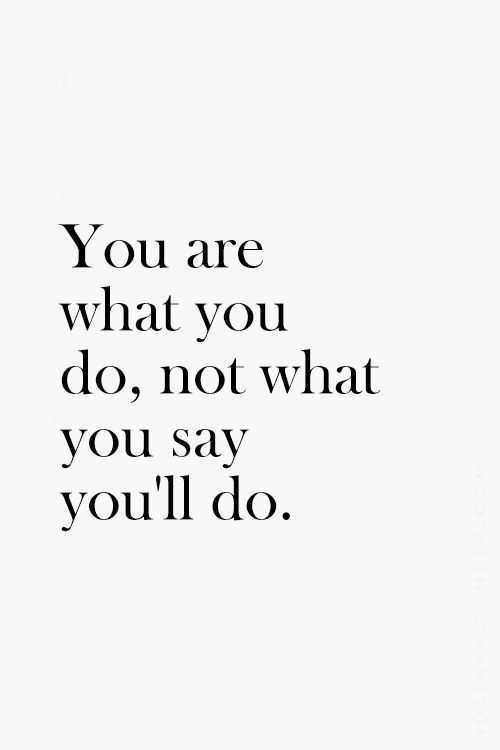 Motivational Quotes - you are what you do