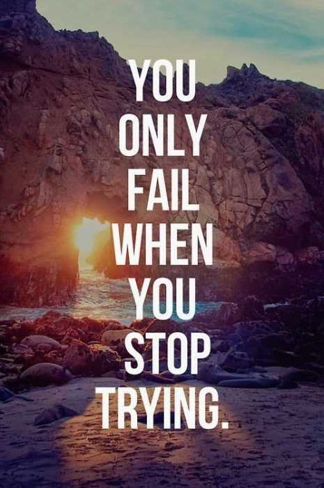 Motivational Quotes - fail when you stop trying
