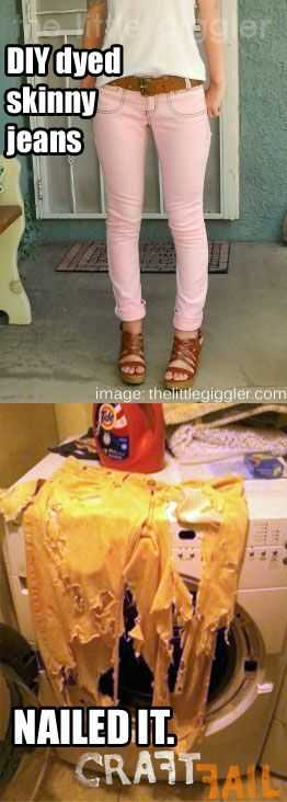 Funny Nailed It Meme - dyed jeans