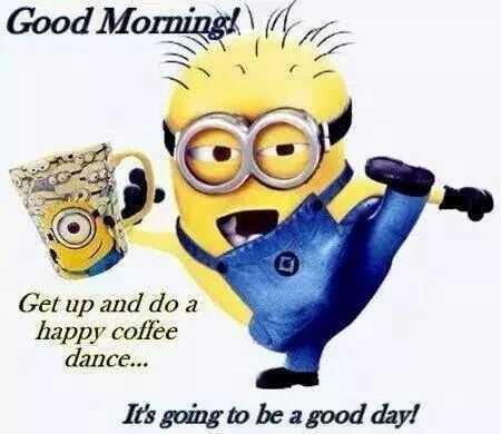 Minion Memes - Good Morning Memes