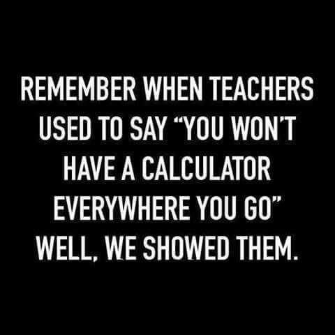 Hilarious Funny School Quotes - calculator everywhere