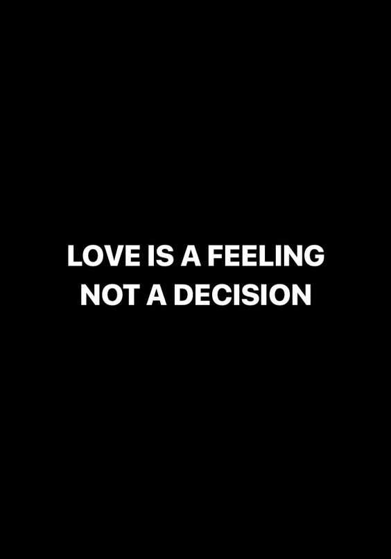 incredible quotes - love is not a decision