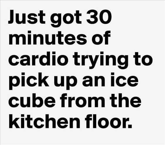 Funny life quotes - cardio