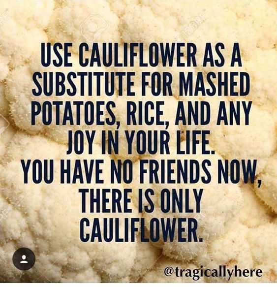 hilarious life quotes - cauliflower
