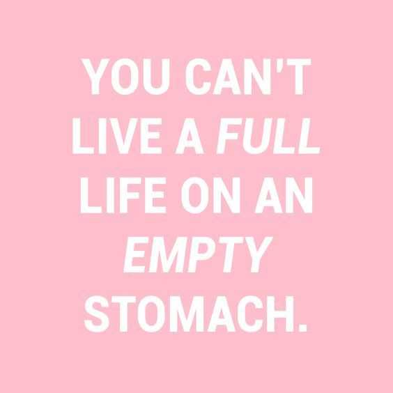 Funny quotes about life in general - empty stomach life