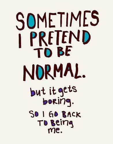 funny quotes about life in general - being normal