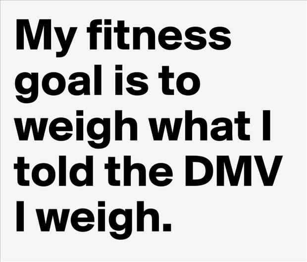 funny quotes about life in general - dmv goals