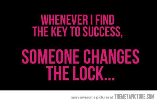 funny quotes about life in general - key to success
