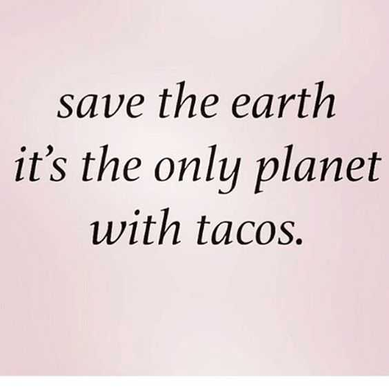 life quotes - tacos