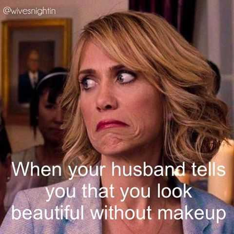 Hilarious Marriage Memes - fake compliments