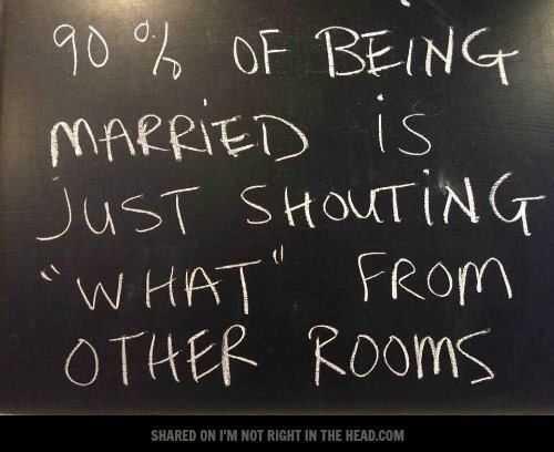 Hilarious Marriage Meme - shouting what