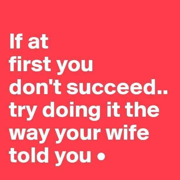 funny quotes about life in general - listen to the wife