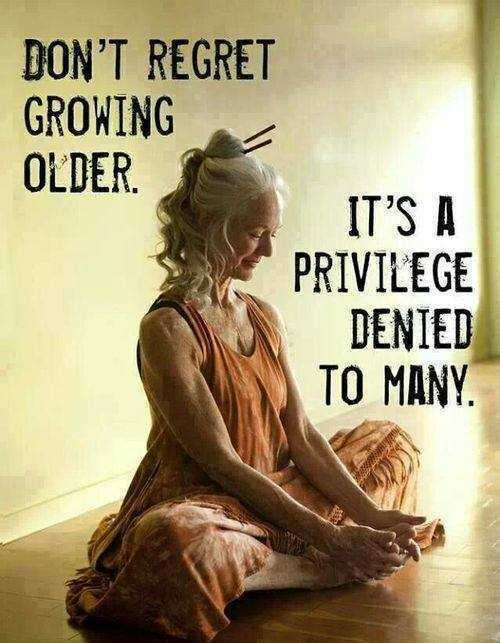 inspirational life quotes - growing older