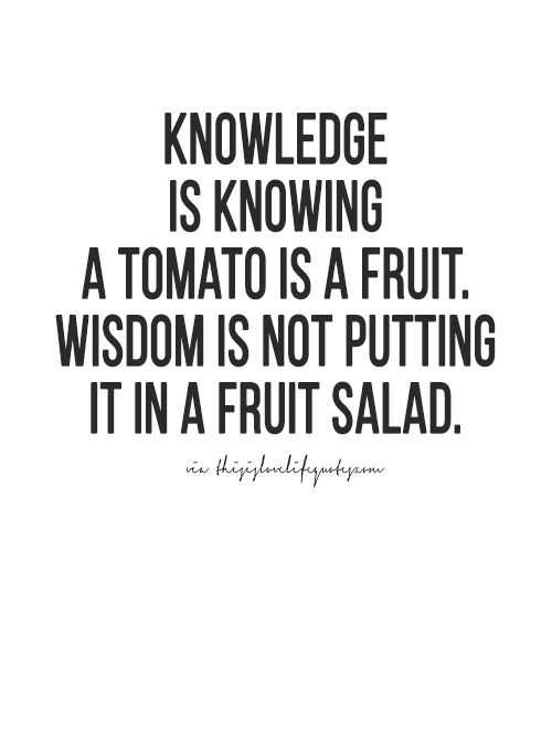 Funny quote about life - knowledge and wisdom