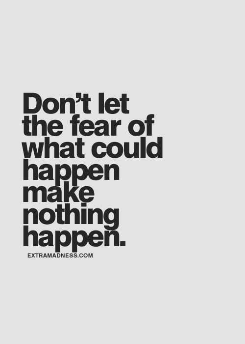 amazing inspirational thoughts - fear