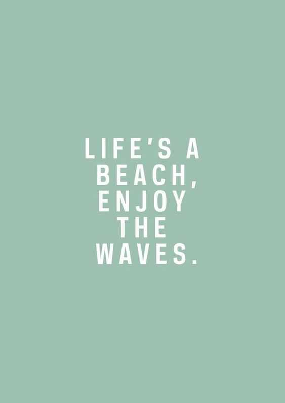amazing inspirational thought - life's a beach