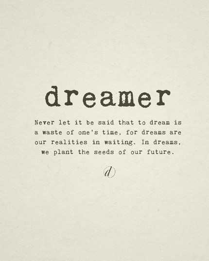 great inspirational quotes for living - dreamer