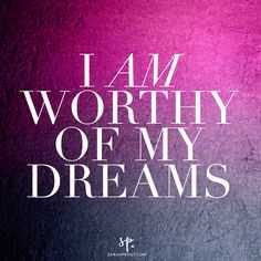 Positive Affirmations Quotes - Worthy