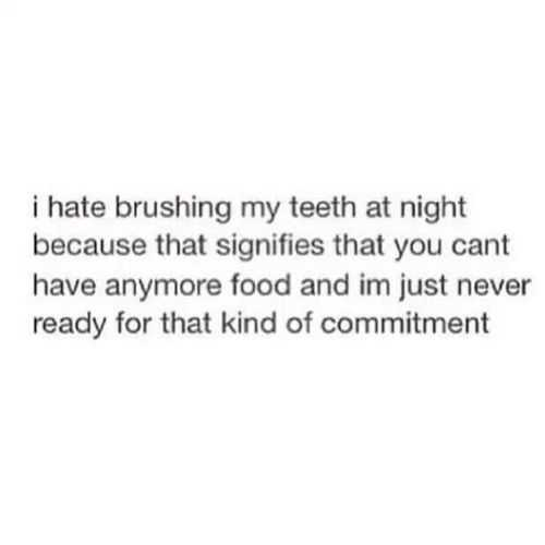 Funny Quotes And Sayings About Life - Brushing Teeth At Night