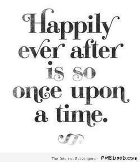 Short Snappy Quote - Happily ever after