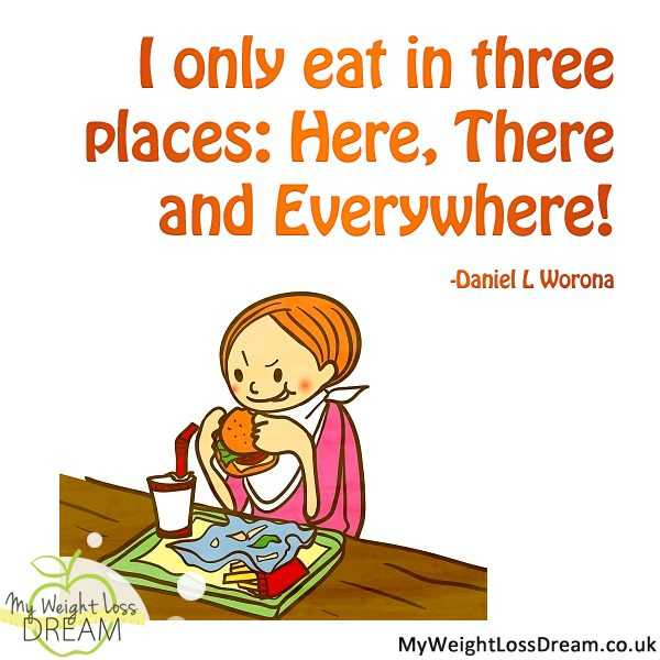Funny Food Quotes - Eat In 3 Places