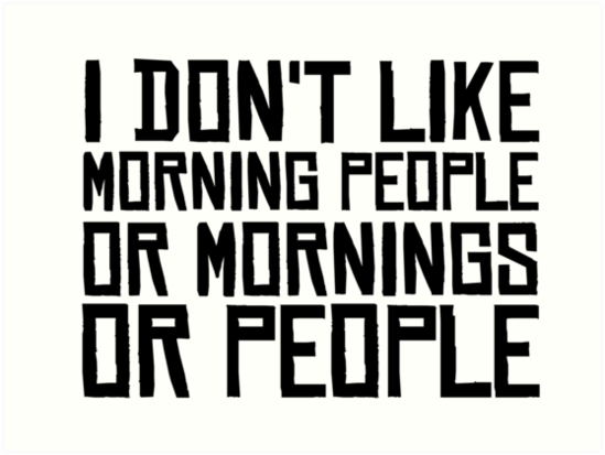 Short Snappy Funny Quote - Morning people