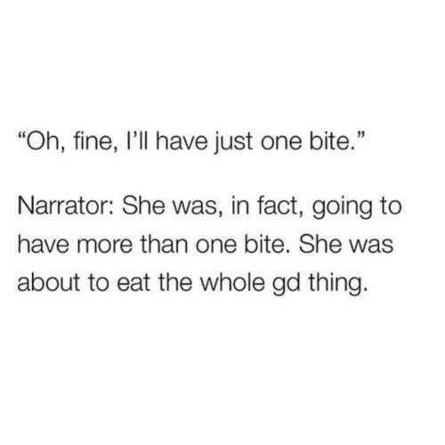 Short Snappy Funny Quotes - just one bite