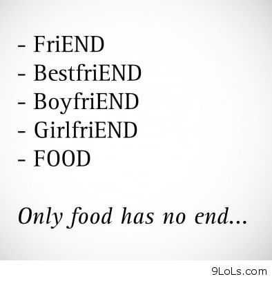 Funny Food Quotes - End
