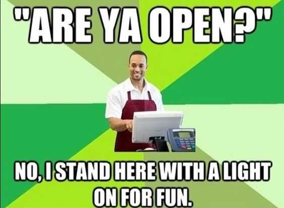 Funny Retail work meme pics - light is on