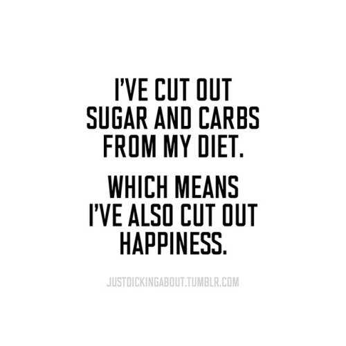 Short Snappy Funny Quotes - sugar and carbs