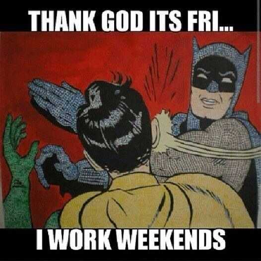 Funny Retail Worker Images - weekend workers