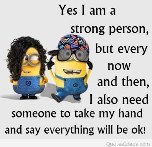 Super Funny Minion Quotes - Strong Person
