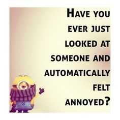 Super Funny Minion Quotes - Annoyed