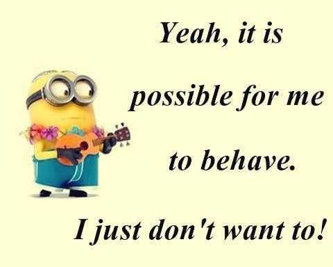 Minion Wisdom Quote - Behave