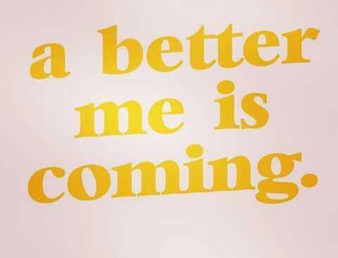 Wonderful Quotes - better me