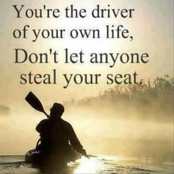 Beautiful Quote About Life - driver of your own life