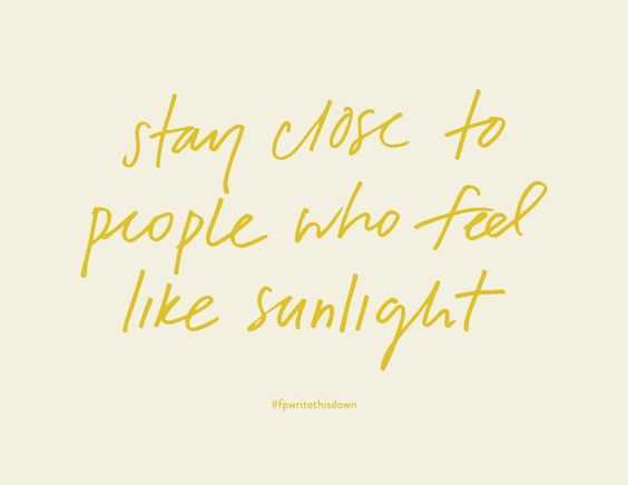 Amazing And Inspirational Quote - People Who Feel Like Sunlight